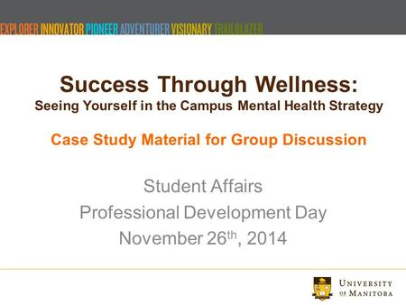 Success Through Wellness: Seeing Yourself in the Campus Mental Health Strategy Case Study Material for Group Discussion Student Affairs Professional Development.