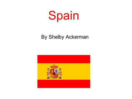 Spain By Shelby Ackerman. Seasons in Spain In Spain right now it is Spring, you can rely on good weather, and avoid the sometimes extreme heat.