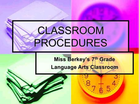 CLASSROOM PROCEDURES Miss Berkey's 7 th Grade Language Arts Classroom.