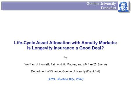 Life-Cycle Asset Allocation with Annuity Markets: Is Longevity Insurance a Good Deal? Life-Cycle Asset Allocation with Annuity Markets: Is Longevity Insurance.