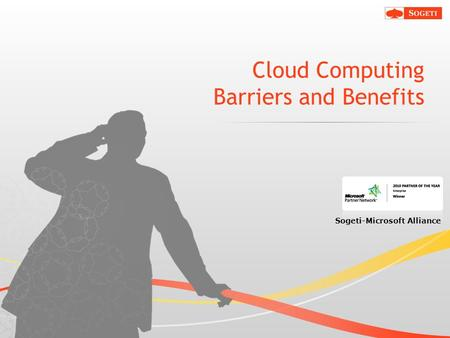 © Sogeti Sogeti-Microsoft Alliance Cloud Computing Barriers and Benefits.