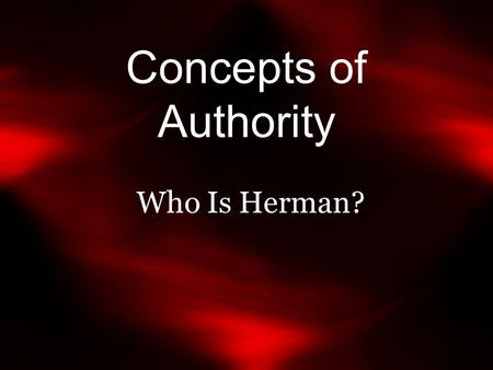 Concepts of Authority Who Is Herman?. Inside Jokes There are only 10 types of people in this world: those who understand binary, and those who don't.