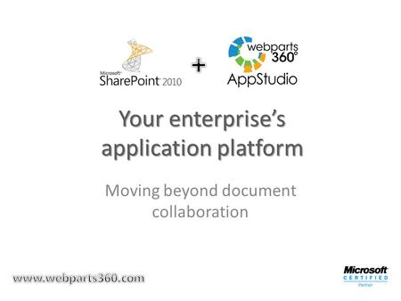 Your enterprise's application platform Moving beyond document collaboration.