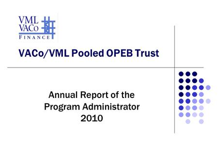VACo/VML Pooled OPEB Trust Annual Report of the Program Administrator 2010.