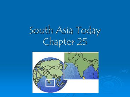 South Asia Today Chapter 25 Agriculture  Most people in SA make their living by farming (70% in India, 80% in Bangladesh)  Most people practice subsistence.