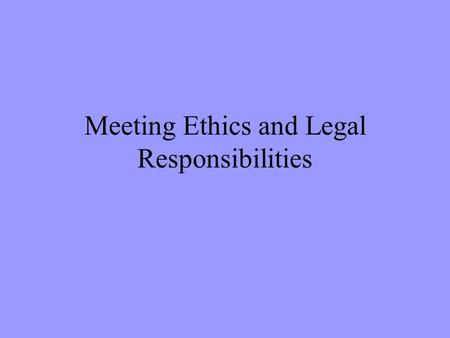 "Meeting Ethics and Legal Responsibilities. Vocabulary ethics ""composite character"" slander right to reply plagiarism libel privileged statements fair."