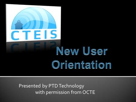 Presented by PTD Technology with permission from OCTE.