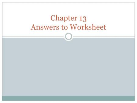Chapter 13 Answers to Worksheet. 1 Charges are dropped or there is a guilty plea by the criminal or lawyer representing.
