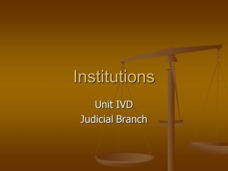Institutions Unit IVD Judicial Branch. American Legal System Criminal Law Cases Criminal Law Cases An individual violating a specific law An individual.