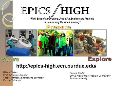 """High Schools Improving Lives with Engineering Projects in Community Service-Learning""  Serve Pamela Dexter EPICS High."