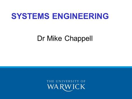 Dr Mike Chappell SYSTEMS ENGINEERING. Products and Processes Requirements Customers Government Organisations Constraints Economic Regulatory Business.