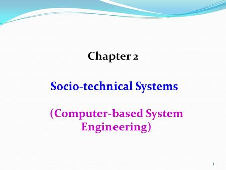 Socio-technical Systems (Computer-based System Engineering)