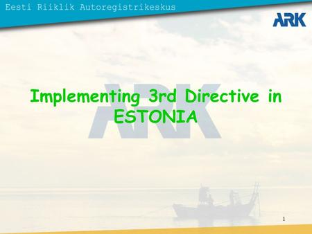 1 Implementing 3rd Directive in ESTONIA. 2 National legislation The draft legislation of new Traffic Act consolidate now the following provisions (for.