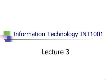 Information Technology INT1001 Lecture 3 1. Computers Are Your Future Tenth Edition Chapter 7: Input/Output & Storage Copyright © 2009 Pearson Education,