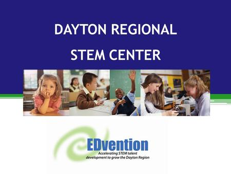 DAYTON REGIONAL STEM CENTER. ECONOMIC DEVELOPMENT – INDIVIDUAL OPPORTUNITY Demand Job Creation Supply Skilled Workforce.