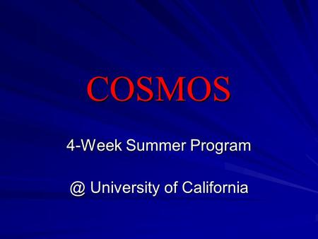 COSMOS 4-Week Summer University of California.