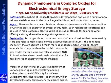 National Science Foundation Dynamic Phenomena in Complex Oxides for Electrochemical Energy Storage Ying S. Meng, University of California-San Diego, DMR.
