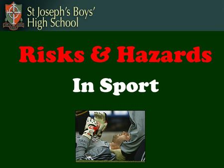 Risks & Hazards In Sport.