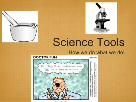 Science Tools How we do what we do!. Triple Beam Balance This is used to measure mass base unit is grams.