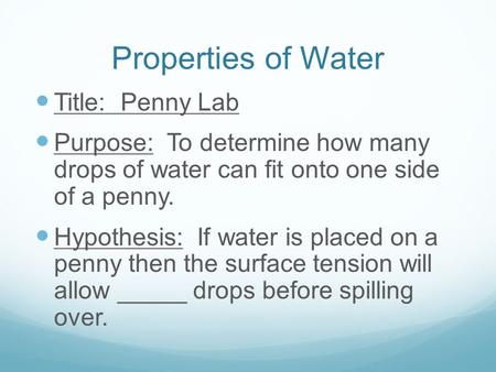 Properties of Water Title: Penny Lab