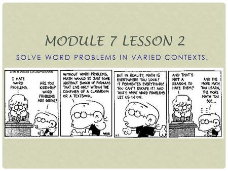 SOLVE WORD PROBLEMS IN VARIED CONTEXTS. MODULE 7 LESSON 2.