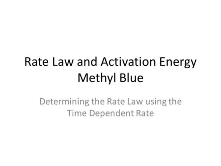 Rate Law and Activation Energy Methyl Blue