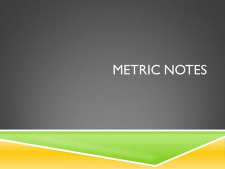 METRIC NOTES. WHO USES METRICS?  The entire world uses the metric system except: the United States, Burma and Liberia.  Used in science world-wide.