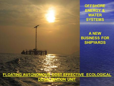 OFFSHORE ENERGY & WATER SYSTEMS