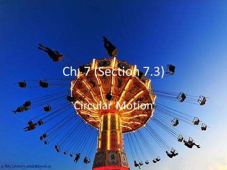 Ch. 7 (Section 7.3) Circular Motion.