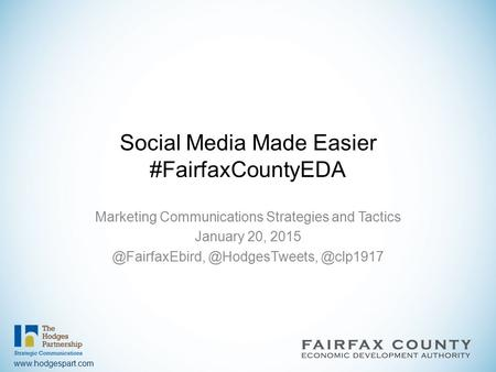 Social Media Made Easier #FairfaxCountyEDA Marketing Communications Strategies and Tactics January
