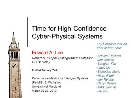 Time for High-Confidence Cyber-Physical Systems Edward A. Lee Robert S. Pepper Distinguished Professor UC Berkeley Invited Plenary Talk Performance Metrics.