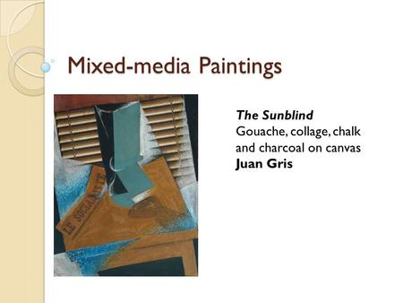 Mixed-media Paintings The Sunblind Gouache, collage, chalk and charcoal on canvas Juan Gris.