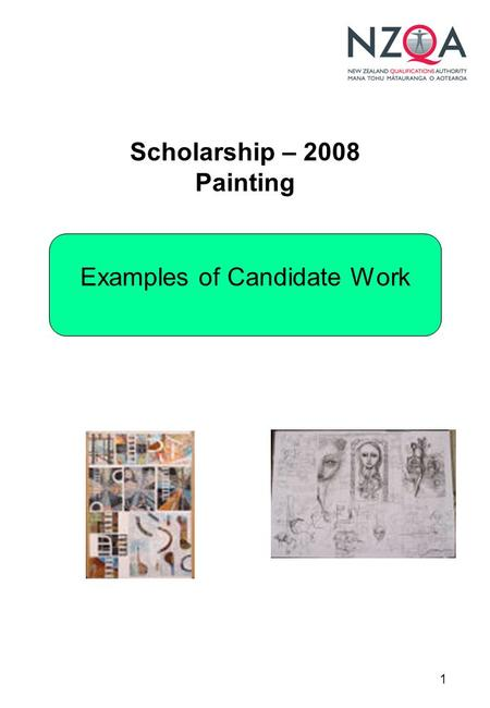 1 Scholarship – 2008 Painting Examples of Candidate Work.