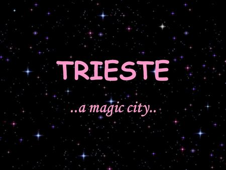 TRIESTE..a magic city... this is Trieste… I like it and you???