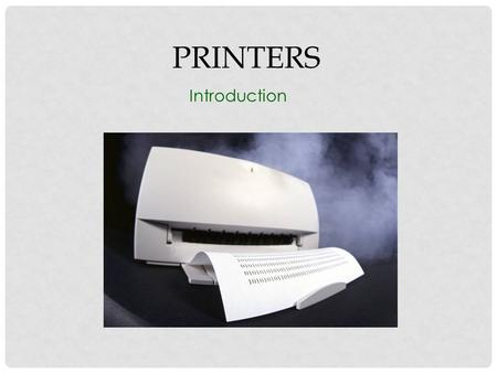 PRINTERS Introduction. © 2007 The McGraw-Hill Companies, Inc. All rights reserved OVERVIEW In this chapter, you will learn to Describe current printer.