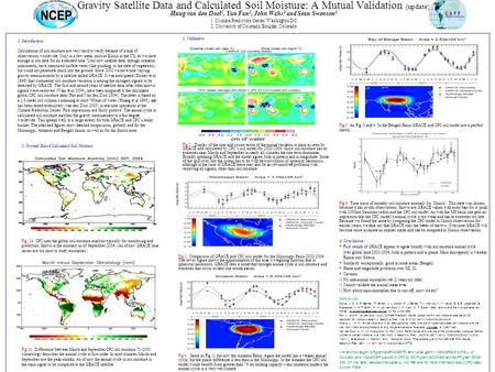 Gravity Satellite Data and Calculated Soil Moisture: A Mutual Validation (update) Huug van den Dool 1, Yun Fan 1, John Wahr 2 and Sean Swenson 2 1 Climate.