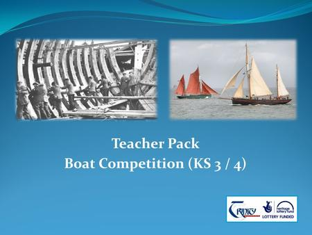 Teacher Pack Boat Competition (KS 3 / 4). 2 Why are there different shapes of boats?