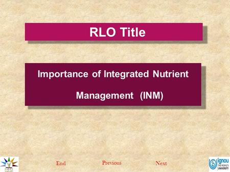 RLO Title Importance of Integrated Nutrient Management (INM) NextEnd Previous.