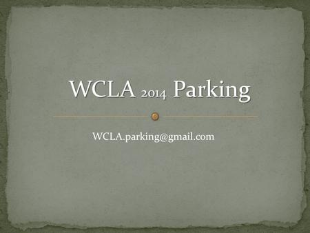 WCLA 2014 Parking Parking GP= General Parking, no services E= Electrical available via ext cord W= Water Available through shared.