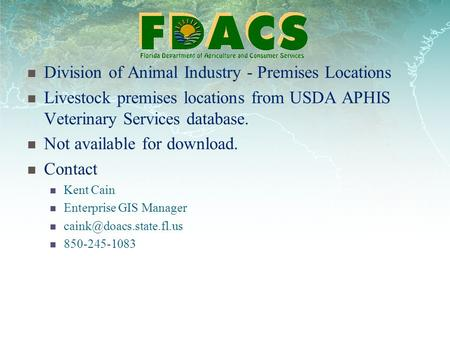 Division of Animal Industry - Premises Locations Livestock premises locations from USDA APHIS Veterinary Services database. Not available for download.