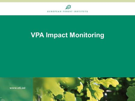 "VPA Impact Monitoring. an ""evidence-based policy cycle"" reiterative/adjustable to steer by based on reality checks to show if implementation leads to."
