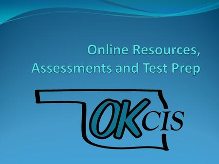 Online Resources OKCIS Information, Resources and Training Materials on CAC website  connections/career-information.