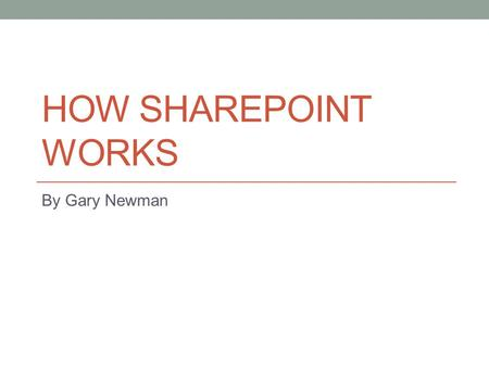 HOW SHAREPOINT WORKS By Gary Newman. Root Folder Virtual Directories SP Farm DNS Iterative Forward DNS query for A host record HTTP request HTML & JS.