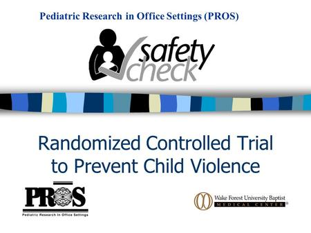 Randomized Controlled Trial to Prevent Child Violence Pediatric Research in Office Settings (PROS)