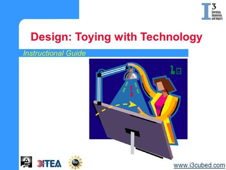 Instructional Guide Design: Toying with Technology www.i3cubed.com.