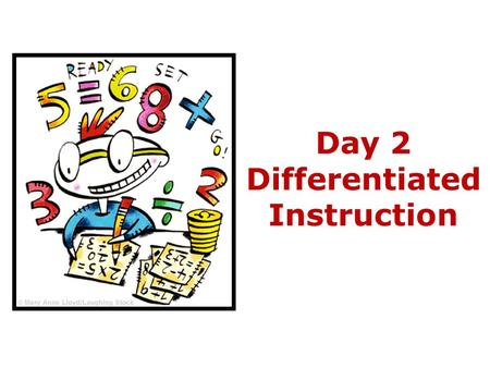 Day 2 Differentiated Instruction. Active participation Put cell phones away Take care of your own needs Be open-minded Share your experiences and ideas.