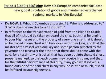 Period 4 (1450-1750) Aim: How did European companies facilitate new global circulation of goods and maintained established regional markets in Afro-Eurasia?