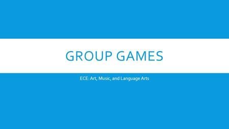 GROUP GAMES ECE: Art, Music, and Language Arts. Slow and fast Slow - lift the parachute up and down together slowly. Fast - shake the parachute quickly.