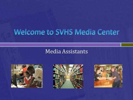 Media Assistants. You will... Explore sources & formats for reading, listening, and viewing purposes. Identify & use criteria for excellence to evaluate.