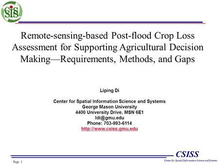 Page 1 CSISS Center for Spatial Information Science and Systems Remote-sensing-based Post-flood Crop Loss Assessment for Supporting Agricultural Decision.